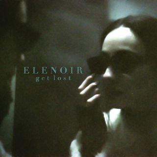 Elenoir - Get Lost (Radio Date: 15-07-2019)