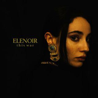 Elenoir - This War (Radio Date: 30-03-2018)