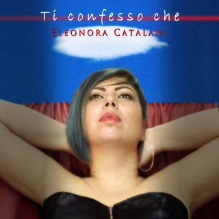 Eleonora Catalani - Ti confesso che (Radio Date: 30-04-2021)