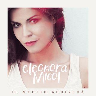 Eleonora Micol - Il Meglio Arriverà (Radio Date: 13-06-2014)