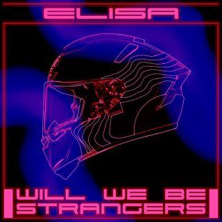 Elisa - Will We Be Strangers (Radio Date: 13-04-2018)