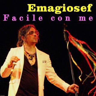 Emagiosef - Facile Con Me (Radio Date: 22-07-2021)