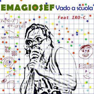 Emagiosef - Vado a scuola (feat. IRO-C) (Radio Date: 20-09-2021)