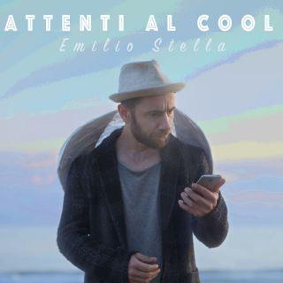 Emilio Stella - Attenti al cool (Radio Date: 13-06-2018)