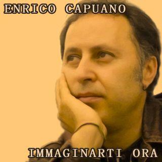 Enrico Capuano - Immaginarti Ora