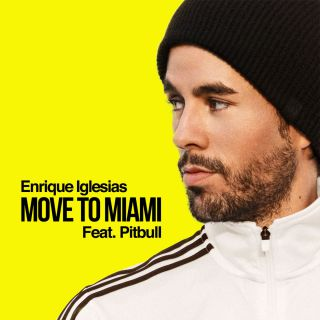 move to miami Enrique Iglesias feat. Pitbull
