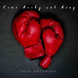 Enzo Antonino - Come Rocky Sul Ring (Radio Date: 15-10-2021)