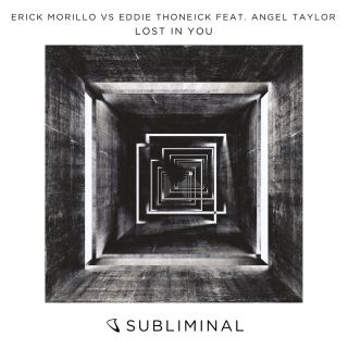 Erick Morillo & Eddie Thoneick - Lost in You (feat. Angel Taylor) (Radio Date: 07-10-2016)