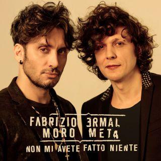 Ermal Meta & Fabrizio Moro - Non mi avete fatto niente (Radio Date: 07-02-2018)