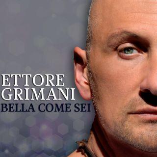 Ettore Grimani - Bella come sei (Radio Date: 01-07-2016)