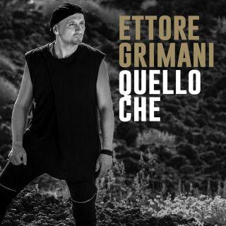 Ettore Grimani - Quello che (Radio Date: 18-09-2015)