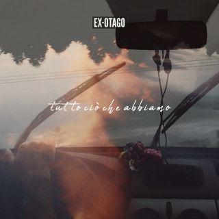 Ex-otago - Tutto Ciò Che Abbiamo (Radio Date: 17-01-2020)