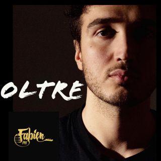 Fabien Ph - Oltre (Radio Date: 30-03-2020)