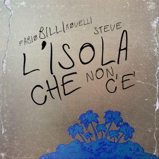 Fabio Billi Rovelli E Steve - L'isola Che Non C'è (Radio Date: 31-07-2020)
