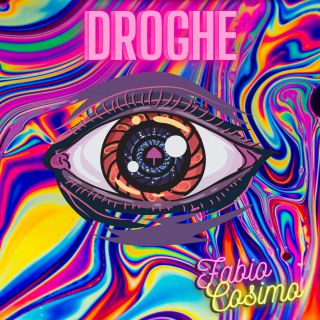 Fabio Cosimo - Droghe (Radio Date: 11-06-2021)