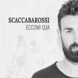 Scaccabarossi - Eccomi Qua (Radio Date: 16-12-2019)