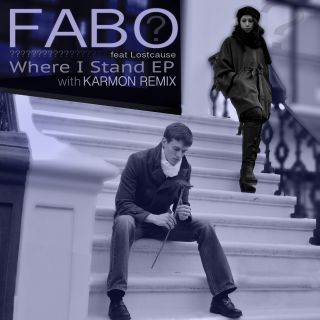 Fabo Feat. Lostcause - Where I Stand (Radio Date: 01-03-2013)