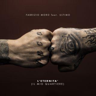 Fabrizio Moro - L'eternità (Il mio quartiere) (feat. Ultimo) (Radio Date: 20-04-2018)