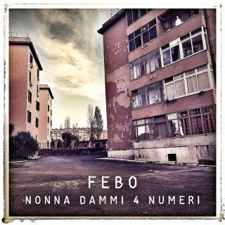 Febo - Nonna Dammi 4 Numeri (Radio Date: 17-01-2020)