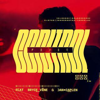 Feder - Control (feat. Bryce Vine & Dan Caplen) (Radio Date: 07-12-2018)
