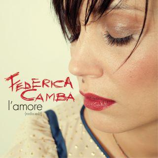 """""""L'Amore"""", il nuovo singolo di Federica Camba in rotazione radiofonica da Venerdì 20 Settembre"""