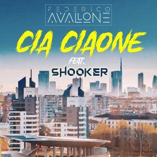 Federico Avallone - Cia Ciaone (feat. Shooker) (Radio Date: 31-07-2020)