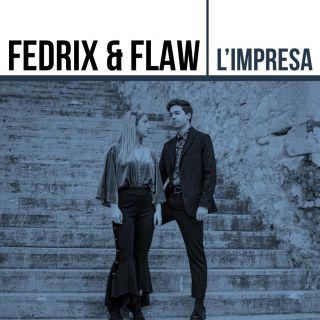Fedrix & Flaw - L'impresa (Radio Date: 07-12-2018)