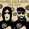 FELIPE C & JOE BERTE' - Ole' Ola'