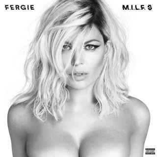 Fergie - M.I.L.F. $ (Radio Date: 08-07-2016)