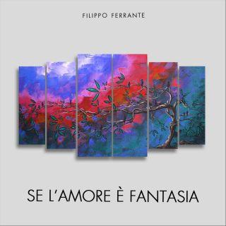 Filippo Ferrante - Se l'amore è fantasia (Radio Date: 23-12-2019)