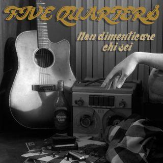 Five Quarters - Non Dimenticare Chi Sei (Radio Date: 19-02-2021)