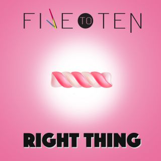 Five To Ten - Right Thing (Radio Date: 11-12-2017)