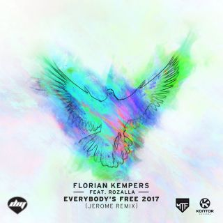 Florian Kempers -  Everybody's Free 2017 (feat. Rozalla) (Jerome Remix)