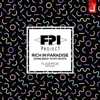 Fpi Project - Rich in Paradise (Going Back to My Roots) (Flashmob Remixes) (Radio Date: 13-07-2018)