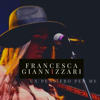 Francesca Giannizzari - Un Pensiero Per Me (Radio Date: 03-12-2019)