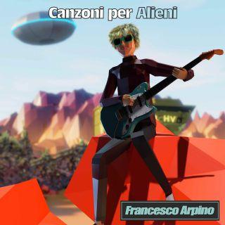Francesco Arpino - Canzoni Per Alieni (Radio Date: 22-05-2020)