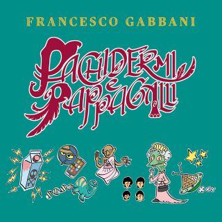 pachidermi e pappagalli Francesco Gabbani
