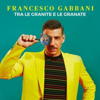 tra le granite e le granate Francesco Gabbani