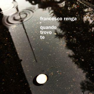 quando trovo te Francesco Renga