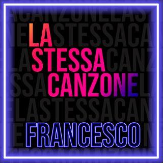 Francesco Sisch - La Stessa Canzone (Radio Date: 04-06-2021)