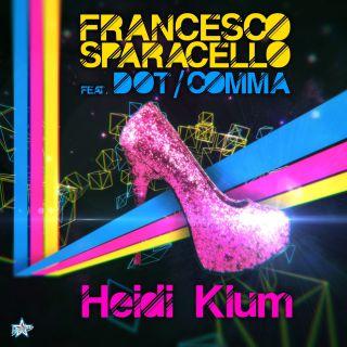 Francesco Sparacello - Heidi Klum (feat. Dot/Comma) (Radio Date: 08-10-2013)