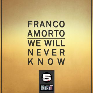 Franco Amorto - We Will Never Know (Radio Date: 17-02-2017)