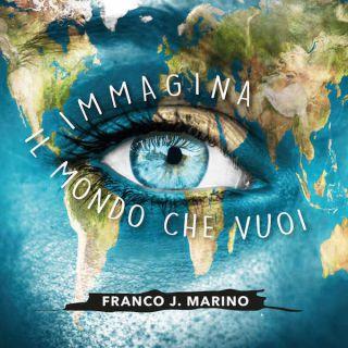 Franco J Marino - Immagina Il Mondo Che Vuoi (Radio Date: 04-06-2021)