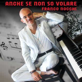 Franco Nocchi - Anche se non so volare (Radio Date: 02-10-2015)