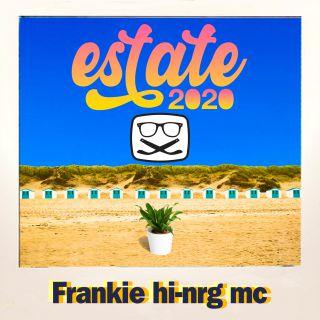 Frankie Hi-nrg-mc - Estate 2020