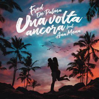 una volta ancora Fred De Palma feat. Ana Mena
