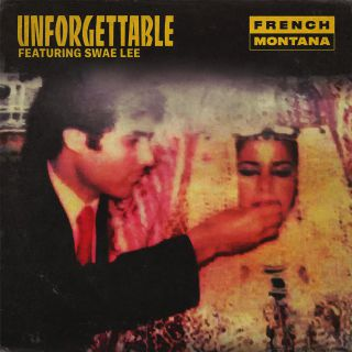 unforgettable French Montana feat. Swae Lee