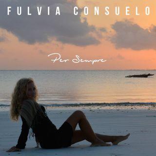 Fulvia Consuelo - Per Sempre (Radio Date: 06-05-2016)