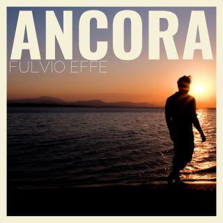 Fulvio Effe - Ancora (Radio Date: 24-07-2020)
