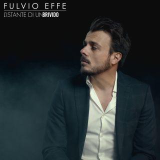 Fulvio Effe - L'istante Di Un Brivido (Radio Date: 10-04-2020)